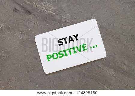 Stay positive inspirational quote design, stock photo