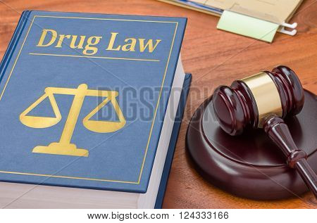 A Law Book With A Gavel - Drug Law