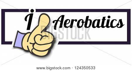 Frame  I Like Aerobatics   Thumb Up Vector graphic logo eps10