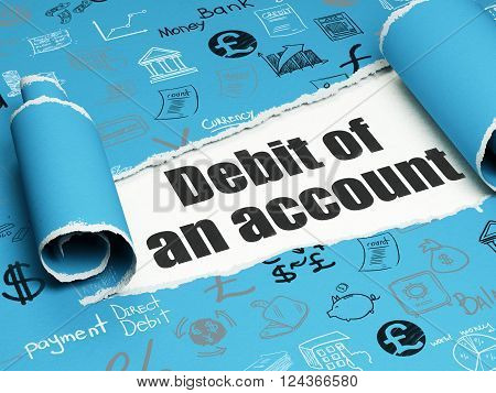 Banking concept: black text Debit of An account under the piece of  torn paper