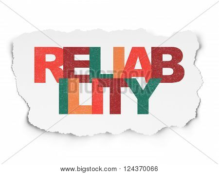 Business concept: Reliability on Torn Paper background