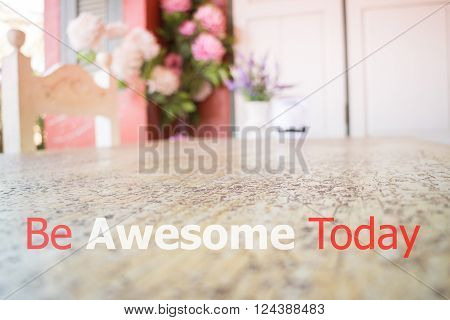 Be awesome today quote design poster stock photo