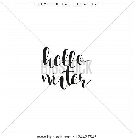 Hello winter. Time of the year. Calligraphy phrase in english handmade. Stylish, modern calligraphic. Elite calligraphy. Quote. Search for design of brochures, posters web design.  Calendar.