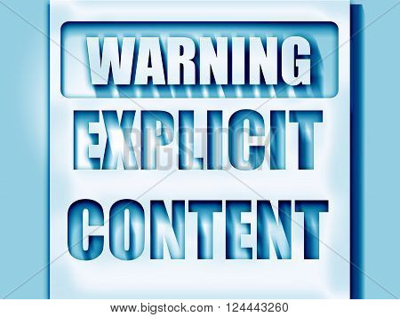 Explicit content sign with some vivid colors
