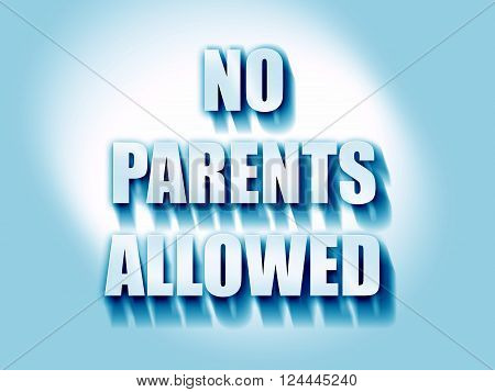 No parents allowed sign with some vivid colors