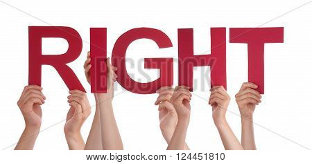 Many Caucasian People And Hands Holding Red Straight Letters Or Characters Building The Isolated English Word Right On White Background