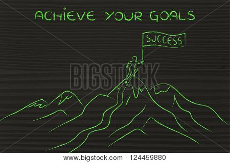 achieve your goals: person who reached the top of a mountain holding a Success banner