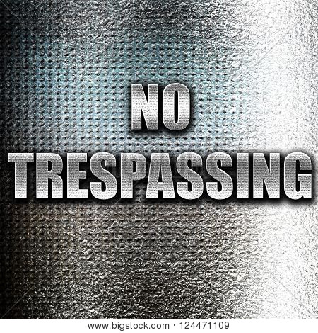 Grunge metal No trespassing sign with black and orange colors