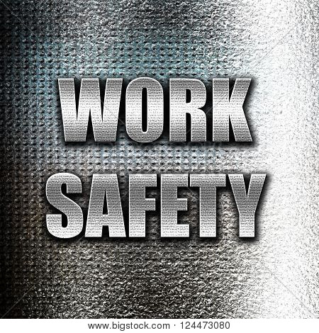 Grunge metal Work safety sign with some soft smooth lines