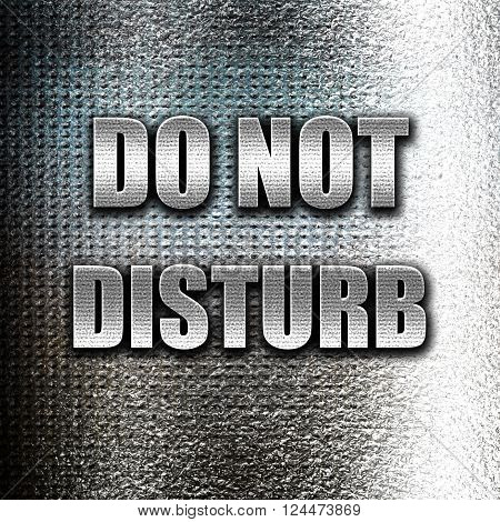 Grunge metal Do not disturb sign for a hotel room
