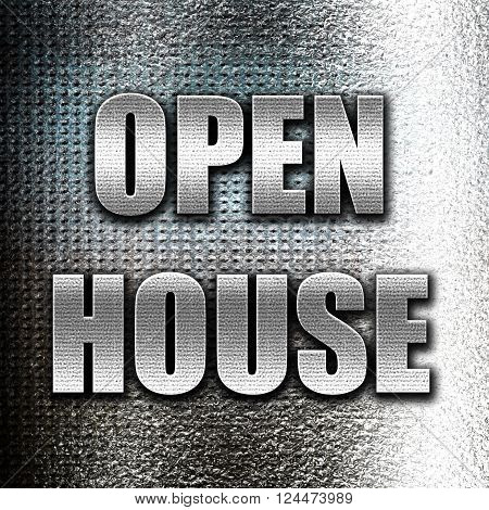 Grunge metal Open house sign with some soft smooth lines