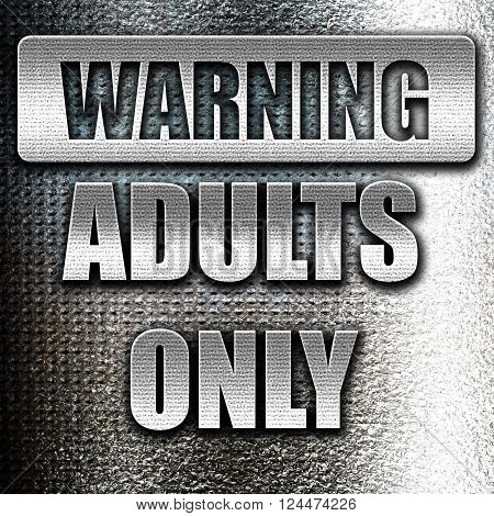 Grunge metal adults only sign with some vivid colors
