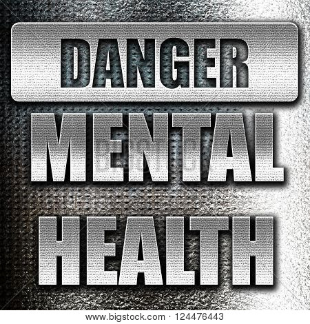 Grunge metal Mental health  sign with some soft flowing lines
