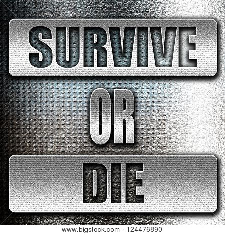 Grunge metal survive or die sign with some soft flowing lines