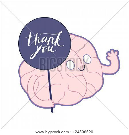 Thank you - a weaving brain holding Thank You lettering plate in its hand, flat cartoon vector illustration. A part of Brain collection.