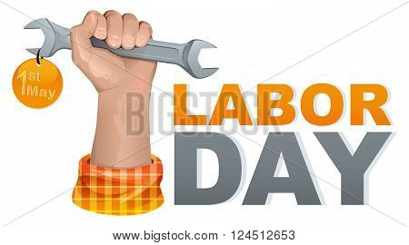 1 may labor day. Hand fist holding wrench. Greeting card template. Illustration in vector format