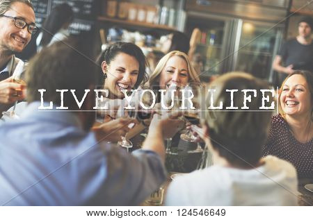 Live Life Alive Balance Real-Time Residence Enjoy Concept