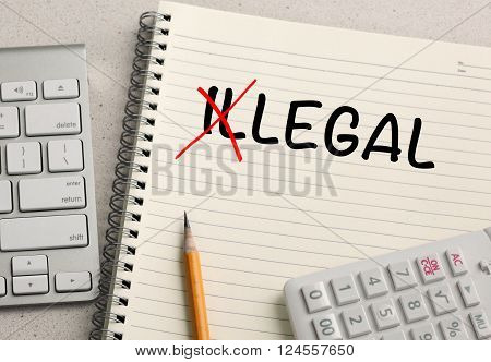 change of illegal to legal concept with notebook