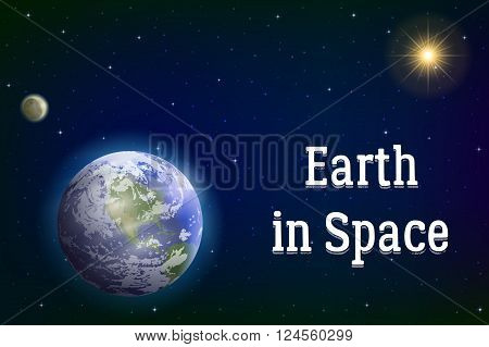 Space Background with Realistic Planet Mother Earth, Moon, Sun and Stars. Elements of this Image Furnished by NASA, www.visibleearth.nasa.gov. Eps10, Contains Transparencies. Vector