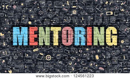 Mentoring. Multicolor Inscription on Dark Brick Wall with Doodle Icons Around. Mentoring Concept. Modern Style Illustration with Doodle Design Icons. Mentoring on Dark Brickwall Background.