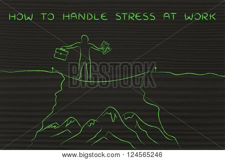 Businessman Tight Rope Walking Over A Cliff, Handle Stress At Work