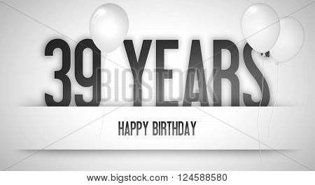 Happy Birthday Card Sign - Balloons - Banner - Anniversary - 39 Years Greetings - Illustration