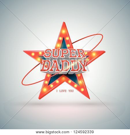 Super daddy Star light retro vector illustration for father' day