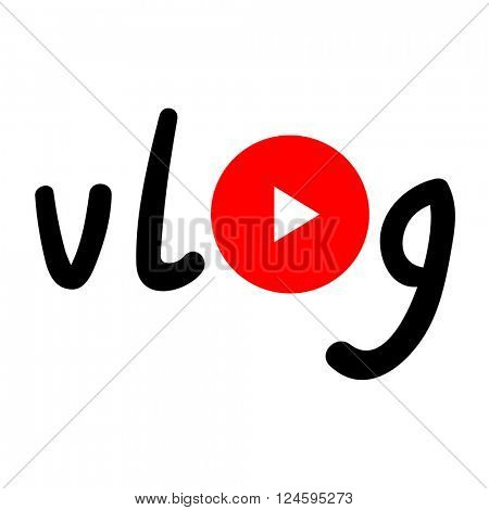 Vlog watch button. Typography with play red circle.