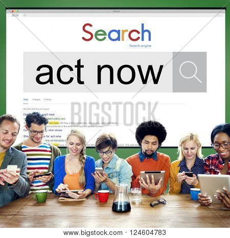 Act Now Right Today Action Respond Concept