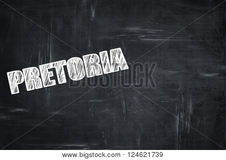 Chalkboard background with white letters: Chalkboard background with white letters: pretoria