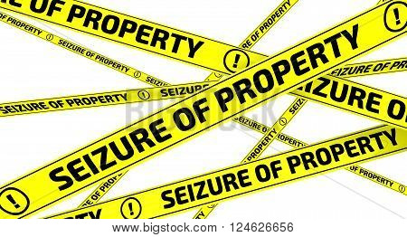 Seizure of property. Yellow warning tapes with inscription