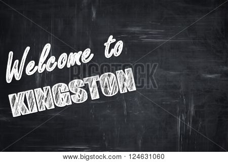 Chalkboard background with white letters: Welcome to kingston with some smooth lines