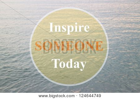 Inspire someone today inspirational quote on deep blue background