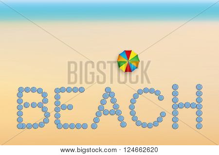 The word Beach is made up of sun umbrellas. Summer sunny illustration. Vector Illustration