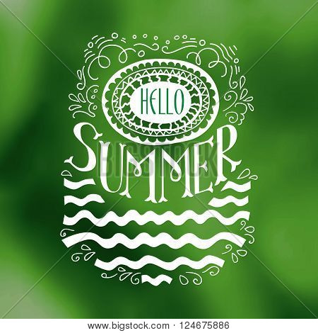 Vector hand lettering inspirational typography poster. Hello Summer drawn quote on green blurred background. Sun, sea waves doodle decor. This illustration can be used as a print on T-shirts and bags