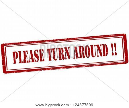 Rubber stamp with text please turn around inside vector illustration`
