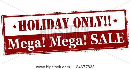 Rubber stamp with text Holiday only mega sale inside vector illustration`