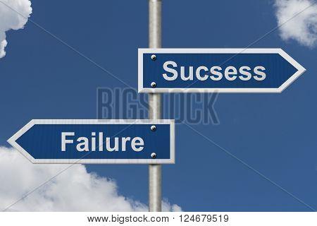 The difference between Success an Failure Two Blue Road Sign with text Success and Failure with sky background
