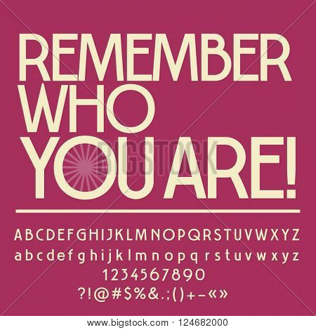 Inspirational card wiith text Remember who you are! Vector set of letters, numbers and symbols