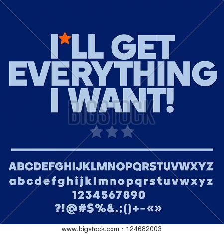 Inspirational card with text I will get everything i want! Vector set of letters, numbers and symbols