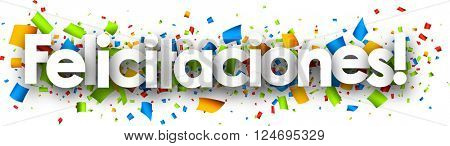 Congratulations paper banner with color confetti, Spanish. Vector illustration.