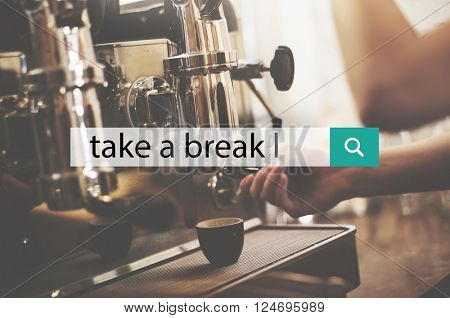 Take A Break Time Relaxation Lifestyle Concept
