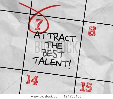 Concept image of a Calendar with the text: Attract The Best Talent