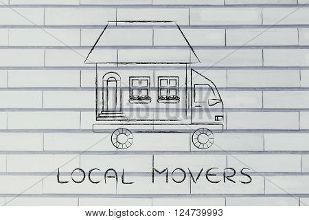 Moving Company Truck With House On Top, Local Movers