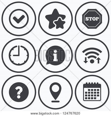 Clock, wifi and stars icons. Information icons. Stop prohibition and question FAQ mark signs. Approved check mark symbol. Calendar symbol.