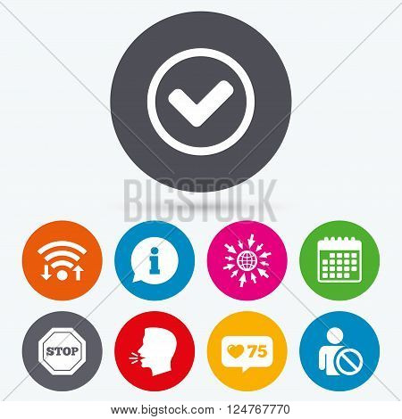 Wifi, like counter and calendar icons. Information icons. Stop prohibition and user blacklist signs. Approved check mark symbol. Human talk, go to web.
