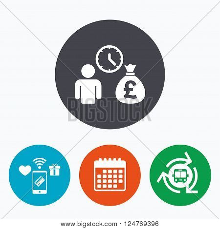 Bank loans sign icon. Get money fast symbol. Borrow money. Mobile payments, calendar and wifi icons. Bus shuttle.