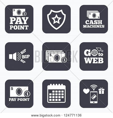 Mobile payments, wifi and calendar icons. Cash and coin icons. Cash machines or ATM signs. Pay point or Withdrawal symbols. Go to web symbol.
