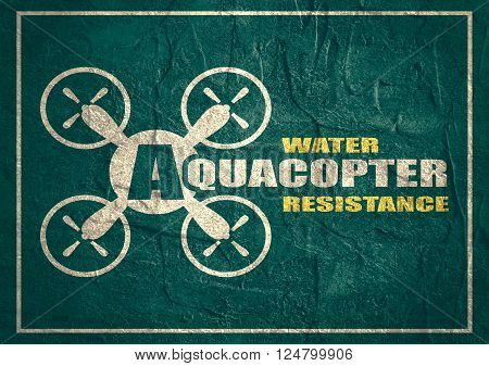 Drone quadrocopter icon. Flat symbol. Concrete textured. Aquacopter water resistance text