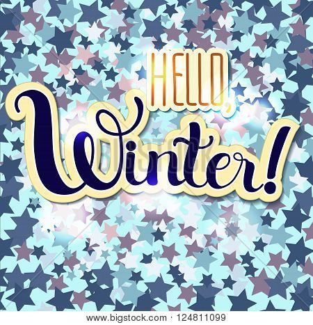 Positive Lettering composition Hello Winter on colored background with flowers